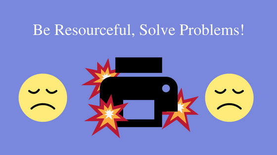 Be Resourceful, Solve Problems