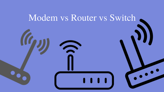Modem vs Router vs Switch