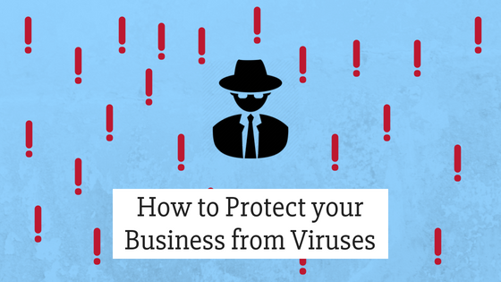 How to Protect your Business From Viruses